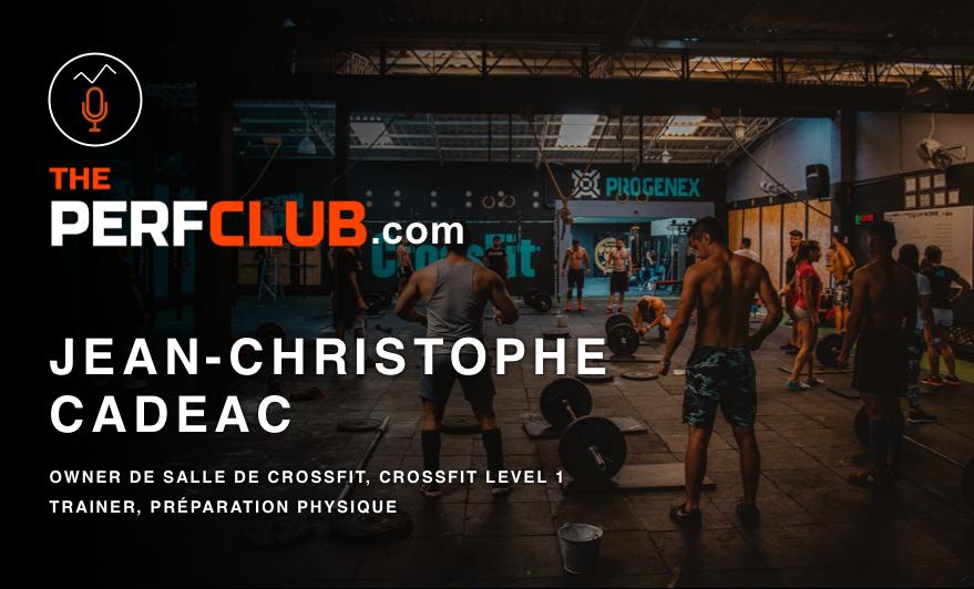 Crossfit et préparation physique – Revue de ThePerfClub avec Jean-Christophe CADEAC, Owner